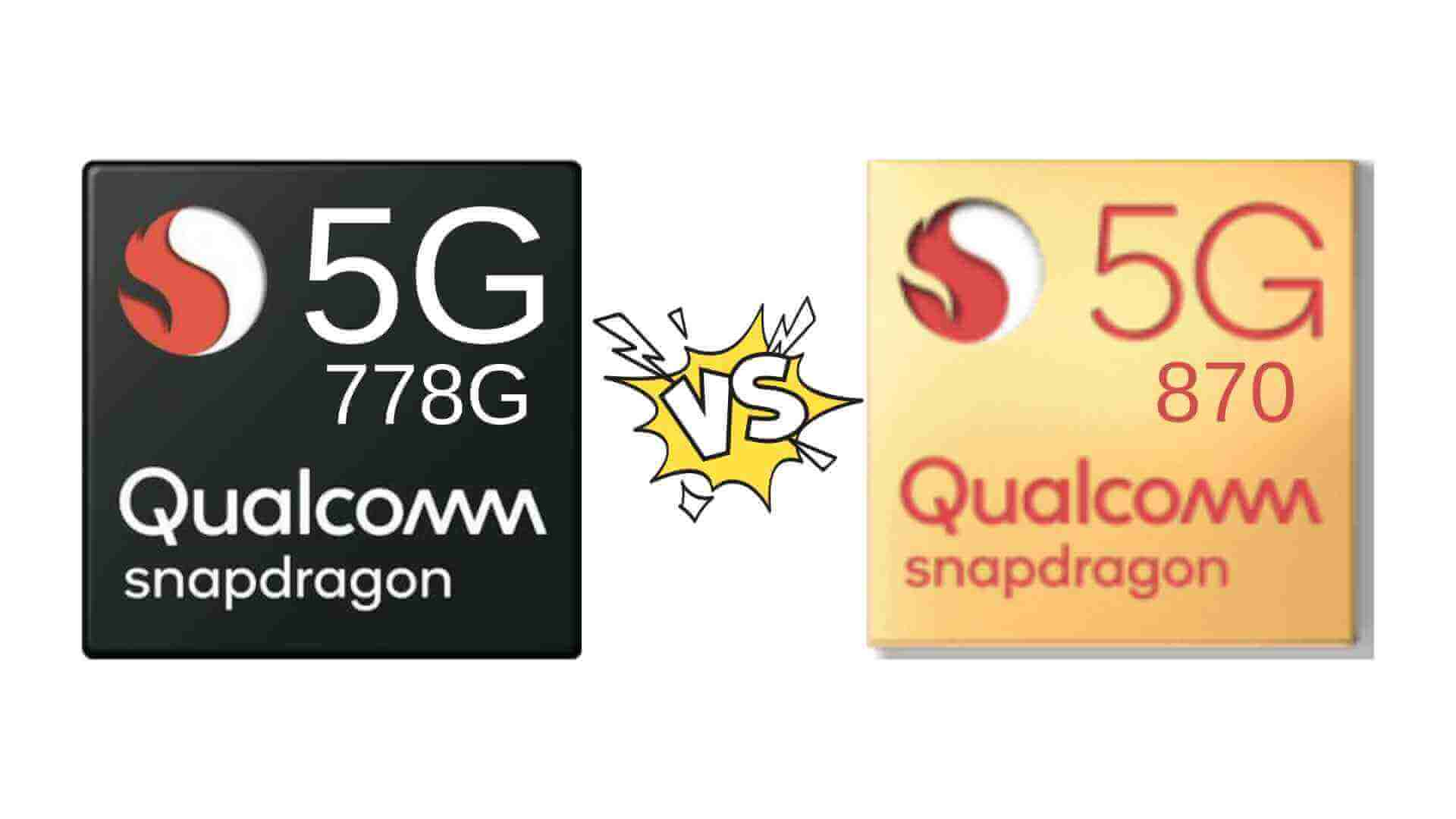 Which Is Better? Qualcomm Snapdragon 778G Vs Snapdragon 870 processor